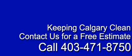 Keeping Calgary Clean. Contact Us For a Free Estimate! 403-471-8750